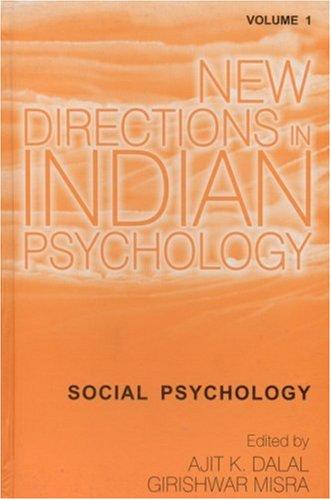 New Directions in Indian Psychology: Social Psychology, Volume 1: Ajit K Dalal & Girishwar Misra (...
