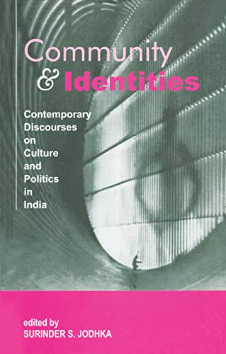 9780761995425: Community and Identities: Contemporary Discourses on Culture and Politics in India