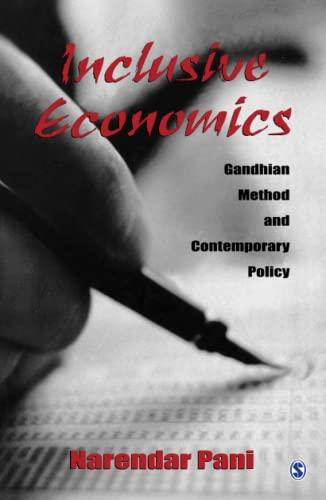 Inclusive Economics: Gandhian Method and Contemporary Policy: Narendar Pani