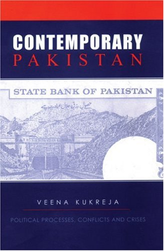 Contemporary Pakistan: Political Processes, Conflicts and Crises: Veena Kukreja