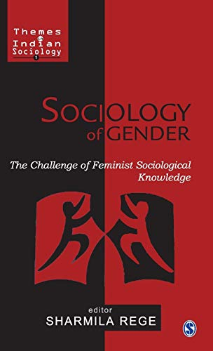 Sociology of Gender: The Challenge of Feminist Sociological Knowledge (Themes in Indian Sociology, ...
