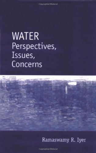 Water: Perspectives, Issues, Concerns: Ramaswamy R Iyer
