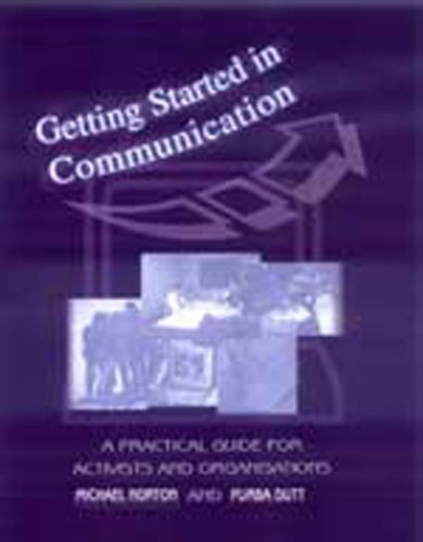 9780761998198: Getting Started in Communication: A Practical Guide for Activists and Organisations