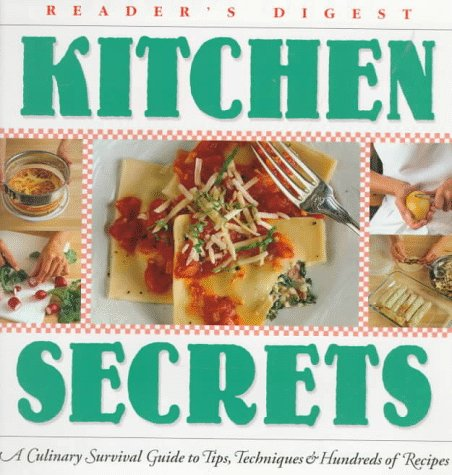 Kitchen Secrets : Tips, Tricks, Techniques and: Reader's Digest