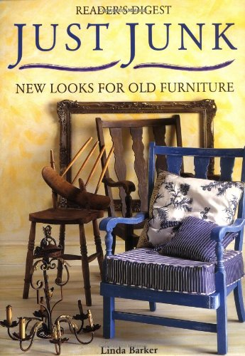 9780762100170: Just Junk: New Looks for Old Furniture