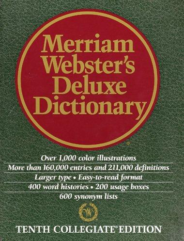 Merriam Webster's Deluxe Dictionary - Tenth Collegiate: Merriam Webster (Author)