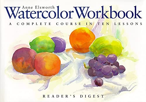 9780762100835: Watercolor Workbook: A Complete Course in Ten Lessons