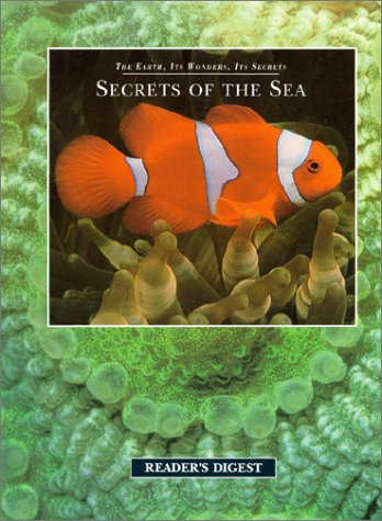 Secrets of the Seas (Earth, Its Wonders, Its Secrets) (0762101091) by Editors of Reader's Digest