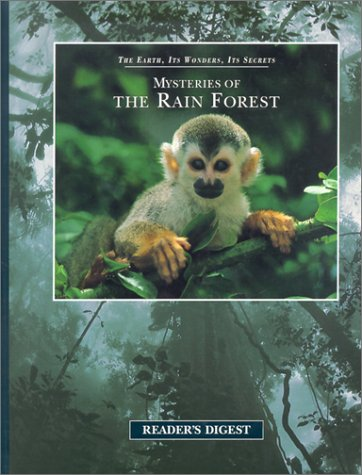 Mysteries of the Rainforest (The Earth, Its Wonders, Its Secrets): Editors of Reader's Digest