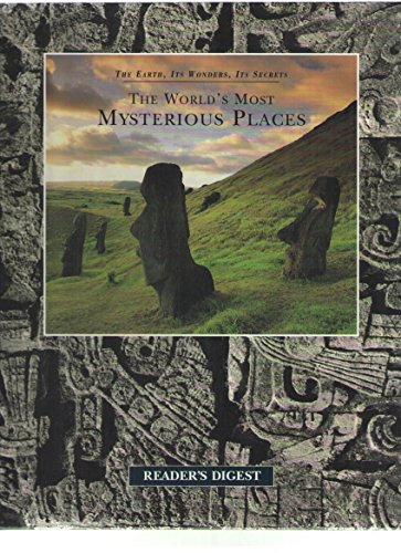 9780762101139: The World's Most Mysterious Places (The Earth, Its Wonders, Its Secrets)