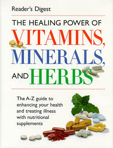 The Healing Power of Vitamins, Minerals, and Herbs (0762101326) by Editors of Reader's Digest