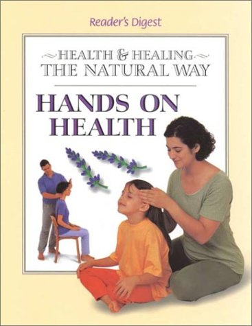 Hands on Health (Health and Healing the: Editors of Reader's