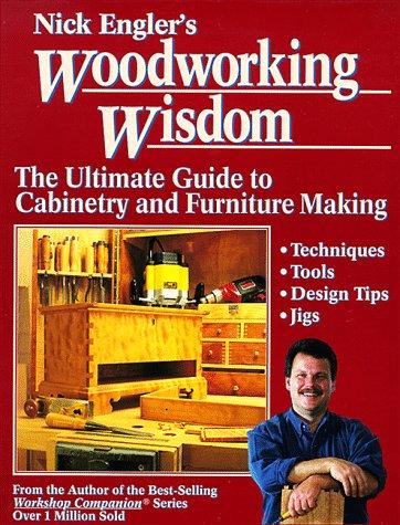 Nick engler's woodworking wisdom: Engler, Nick