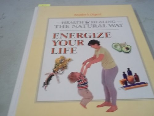 9780762102624: Energize Your Life (Health and Healing the Natural Way)