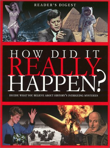 9780762102778: How Did it Really Happen?: Decide for Yourself What to Believe About 150 Intriguing Historical Mysteries (Readers Digest)