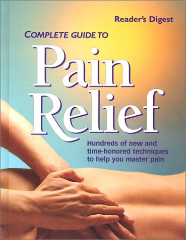 Complete Guide to Pain Relief (0762102780) by Editors of Reader's Digest