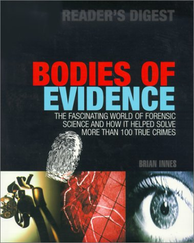Bodies of Evidence: The Fascinating World of Forensic Science and How It Helped Solve More Than 100...