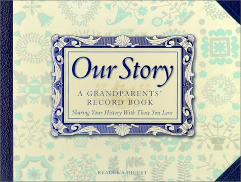 9780762103034: Our Story: A Grandparent's Record Book, Sharing Your History With Those You Love