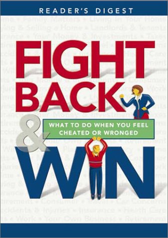 Fight Back & Win: What to Do When You Feel Cheated or Wronged
