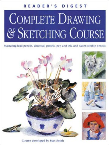 9780762103263: Complete Drawing & Sketching Course: Mastering Lead Pencils, Charcoal, Pastels, Pen and Ink, and Water-Soluble Pencils
