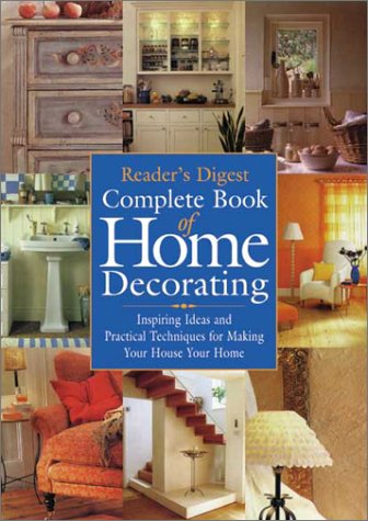 Complete Book of Home Decorating: Editors of Reader's Digest
