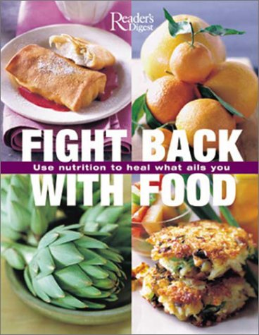 Fight Back with Food : Using Nutrition: Reader's Digest