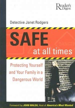 Safe at all Times: Protecting Yourself and: Rodgers, DET Janet