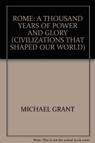 Rome: A thousand years of power and: Grant, Michael