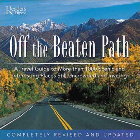 9780762104246: Off the Beaten Path: A Travel Guide to More Than 1,000 Scenic and Interesting Places Still Uncrowded and Inviting