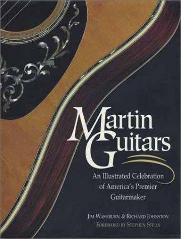 9780762104277: Martin Guitars: An Illustrated Celebration of America's Premier Guitarmaker