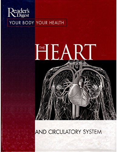 The Heart and Circulatory System (Your Body Your Health)