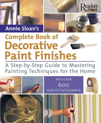 9780762104475: Annie Sloan's Complete Book of Decorative Paint Finishes: A Step-By-Step Guide to Mastering Painting Techniqes for the Home