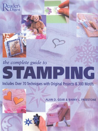 The Complete Guide to Stamping: Gear, Alan D.; Freestone, Barry L.