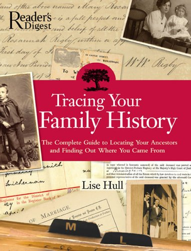 9780762105731: Tracing Your Family History: The Complete Guide to Locating Your Ancestors and Finding Out Where You Came from