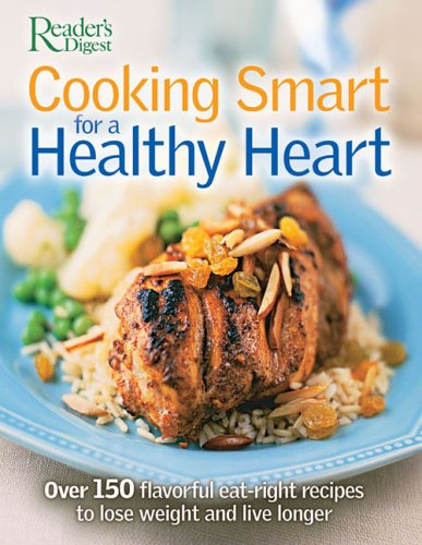 Cooking Smart for a Healthy Heart (0762106158) by Editors of Reader's Digest