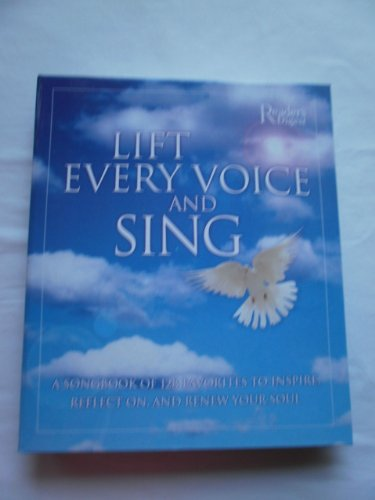 Lift Every Voice and Sing: A Songbook of 129 Favorites to Inspire, Reflect and Renew Your Soul