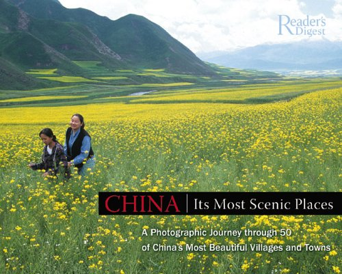 China: Its Most Scenic Places (0762106204) by Editors of Reader's Digest