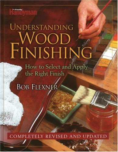 9780762106219: Understanding Wood Finishing: How To Select And Apply The Right Finish