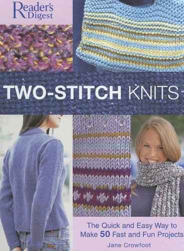 Two-Stitch Knits: The Quick and Easy Way: Crowfoot, Jane