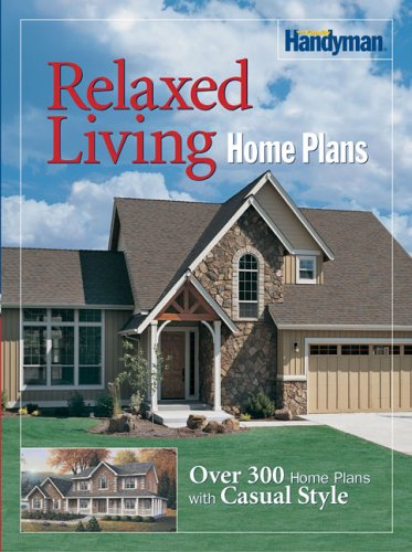 9780762106332: Family Handyman Relaxed Living Home Plans: Over 300 Home Plans with Casual Style (The Family Handyman)