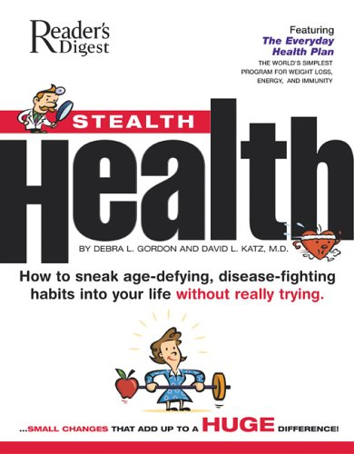 9780762106486: Stealth Health: How to Sneak Age-Defying, Disease-Fighting Habits Into Your Life Without Really Trying