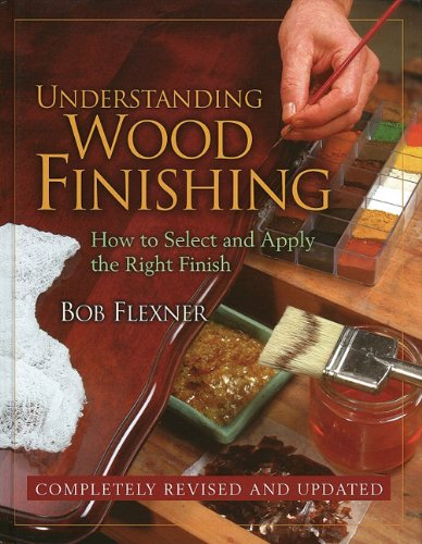 9780762106806: Understanding Wood Finishing: How to Select and Apply the Right Finish