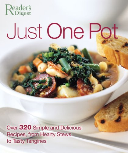 9780762106837: Just One Pot: Over 320 Simple and Delicious Recipes, from Hearty Stews toTasty Tangines