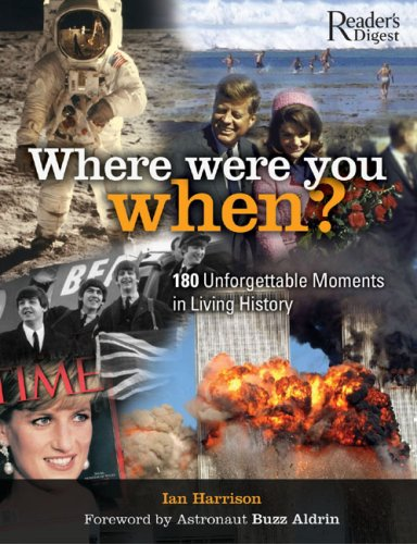 9780762106912: Where Were You When?: 180 Unforgettable Moments in Living History