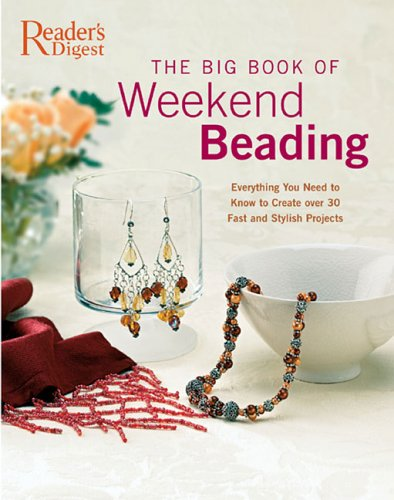 9780762106936: The Big Book of Weekend Beading: Everything You Need to Know to Create over 30 Fast And Stylish Projects