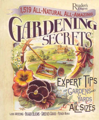 9780762107230: 1519 All-Natural, All-Amazing Gardening Secrets: Expert Tips for gardens and Yards of All sizes