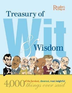 Treasury of Wit & Wisdom : 4,000: Reader's Digest