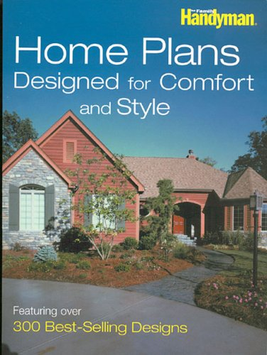 9780762108077: Home Plans Designed for Comfort and Style: Featuring Over 300 Best-Selling Designs (Family Handyman)