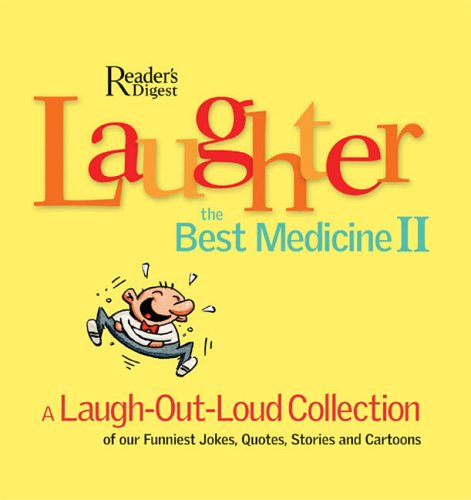 Laughter the Best Medicine II: A Laugh-Out-Loud: Reader's Digest