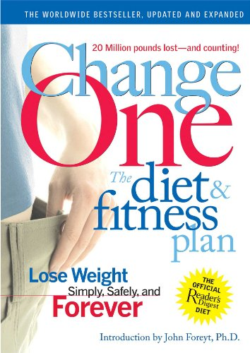 ChangeOne: The Diet & Fitness Plan: Lose Weight Simply, Safely, and Forever (9780762108336) by Editors Of Reader's Digest